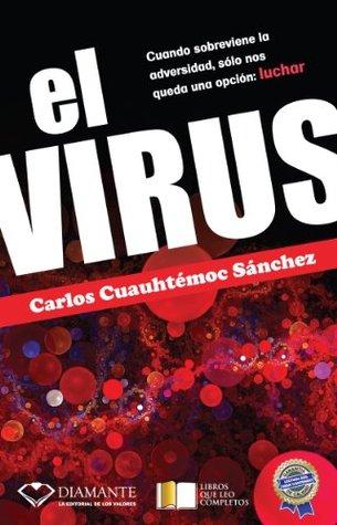 El virus Carlos Cuauhtémoc Sánchez