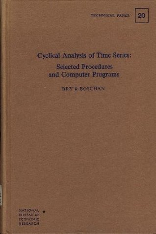 Cyclical Analysis of Time Series: Selected Procedures and Computer Programs (National Bureau of Economic Research, Technical Paper, No. 20)  by  Gerhard Bry