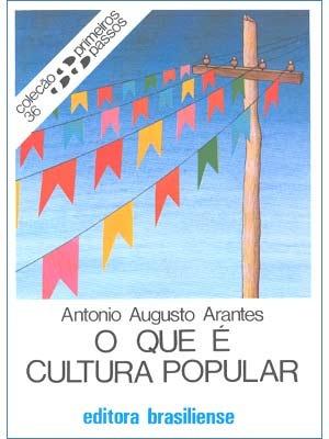 O que é cultura popular Antonio Augusto Arantes