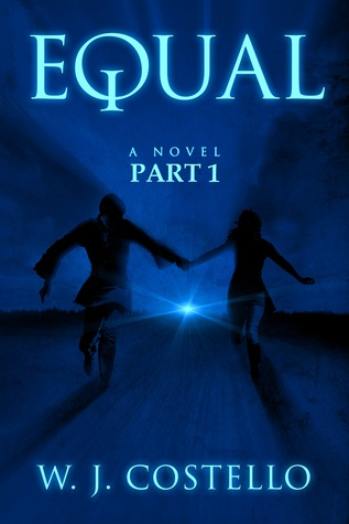 Equal Part 1: The Confrontation (Equal, #1)  by  W.J. Costello