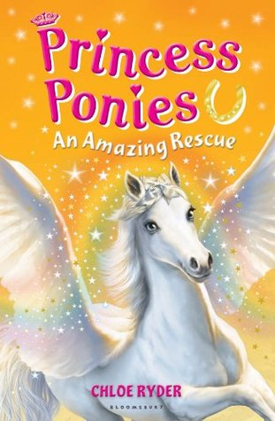 Princess Ponies 5: An Amazing Rescue Chloe Ryder