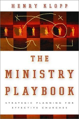 The Ministry Playbook: Strategic Planning for Effective Churches Henry Klopp