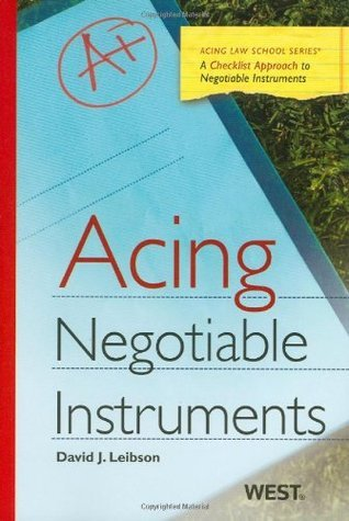 Acing Negotiable Instruments  by  David J. Leibson