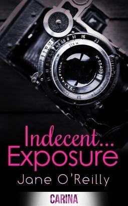 Indecent... Exposure (Indecent, #1) Jane  OReilly