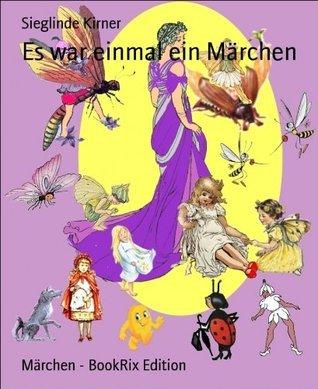 Es war einmal ein Märchen Sieglinde Kirner