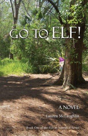 GO TO ELF! Lauren C. McLaughlin