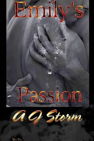 Emilys Passion A.J. Storm
