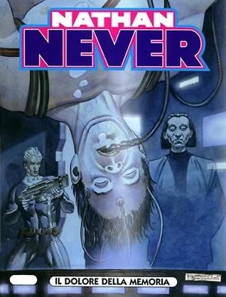 Nathan Never n. 145: Il dolore della memoria  by  Stefano Piani