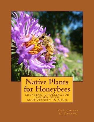 Native Plants for Honeybees Christopher Murrow