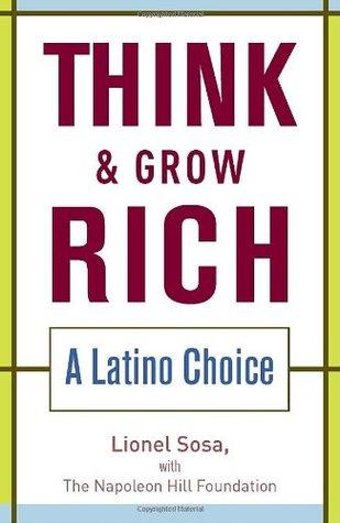 Think & Grow Rich: A Latino Choice Lionel Sosa