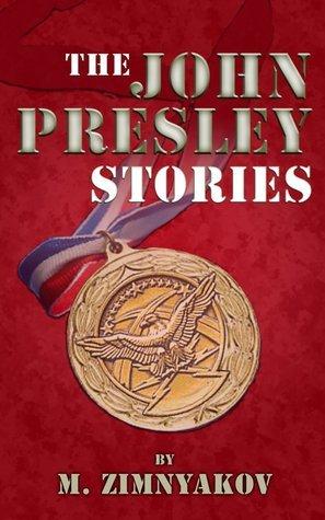The John Presley Stories  by  Mikhal Zimnyakov