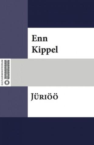 Jüriöö: romaan eestlaste vabadusvõitlusest XIV sajandil Enn Kippel