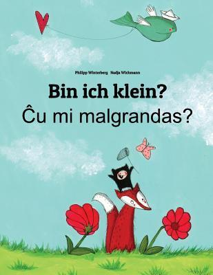 Bin Ich Klein? Cu Mi Malgrandas?  by  Philipp Winterberg