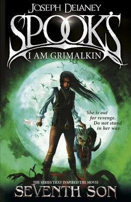Spooks: I Am Grimalkin (The Last Apprentice / Wardstone Chronicles, #9)  by  Joseph Delaney