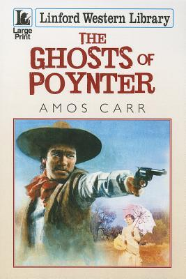 The Ghosts of Poynter  by  Amos Carr