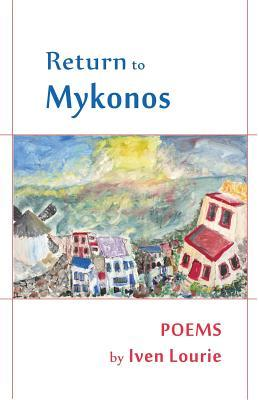 Return to Mykonos  by  Iven B. Lourie