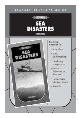 Sea Disasters Teacher Resource Guide Ann Weil