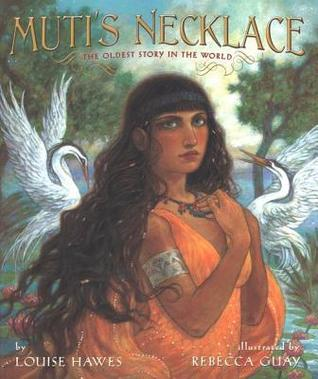 Mutis Necklace: The Oldest Story in the World  by  Louise Hawes