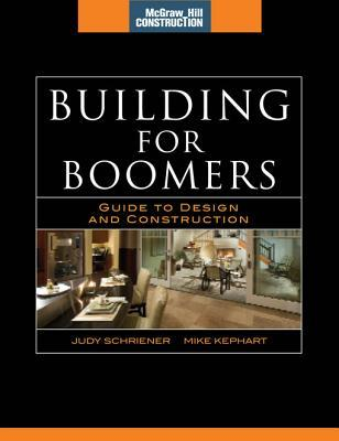 Building for Boomers (McGraw-Hill Construction Series) : Guide to Design and Construction  by  Judy Schriener