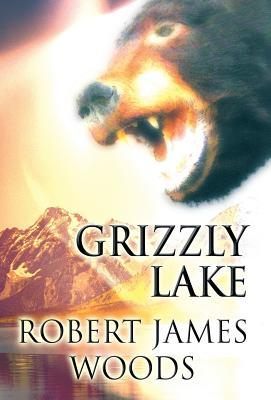 Grizzly Lake  by  Robert James Woods