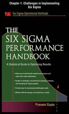 The Six SIGMA Performance Handbook, Chapter 1 - Challenges in Implementing Six SIGMA Praveen Gupta
