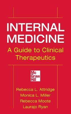 Internal Medicine a Guide to Clinical Therapeutics  by  Rebecca L Attridge