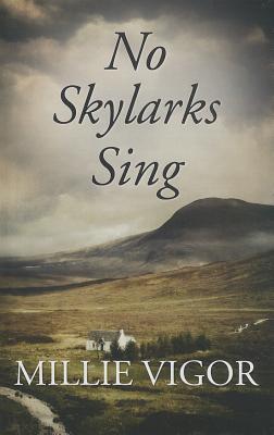 No Skylarks Sing Millie Vigor