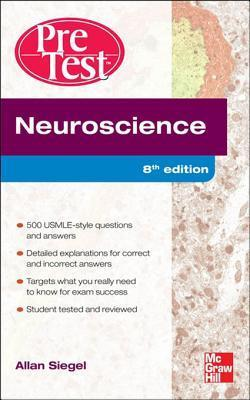 Neuroscience Pretest Self-Assessment and Review, 8th Edition  by  Allan Siegel