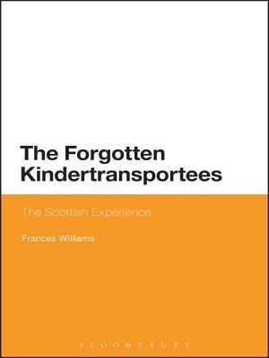 The Forgotten Kindertransportees: The Scottish Experience Frances Williams
