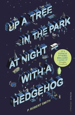 Up a Tree in the Park at Night with a Hedgehog P. Robert Smith