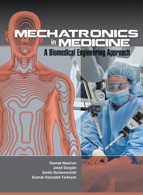 Mechatronics in Medicine a Biomedical Engineering Approach Siamak Najarian