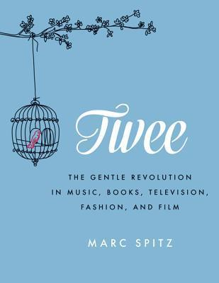 Every Beautiful Thing We Can See: Exploring Twee, Indie and the New Culture of Kindness  by  Marc Spitz