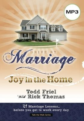 Drive  by  Marriage: 33 Marriage Lessonsbefore You Get to Work Every Day. by Todd Friel