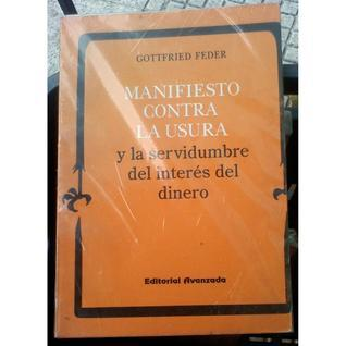 Manifiesto Contra la Usura y la Servidumbre del Interés del Dinero Gottfried Feder