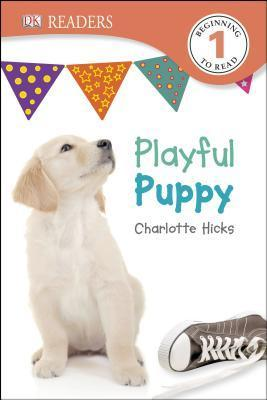 Playful Puppy (DK Readers L1) Charlotte Hicks