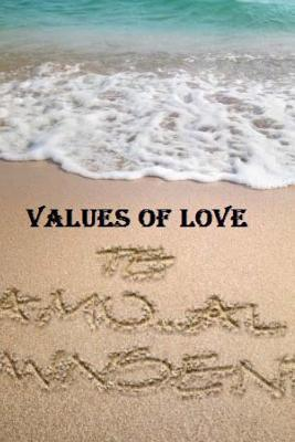 Values of Love: Values of Love: Book of Poems  by  Alphanzo Townsend