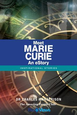 Meet Marie Curie - An eStory: Inspirational Stories  by  Charles Margerison
