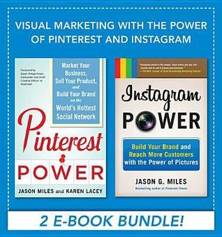 Visual Marketing with the Power of Pinterest and Instagram eBook Bundle  by  Jason Miles