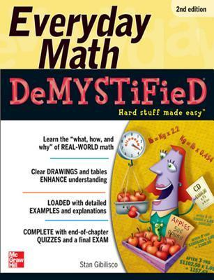 Everyday Math Demystified, 2nd Edition Stan Gibilisco