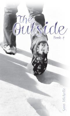 The Outside: Book 4  by  Sara Michelle