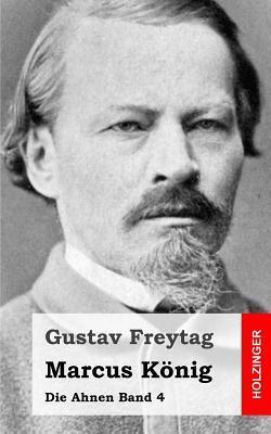 Marcus Konig: Die Ahnen Band 4 Gustav Freytag