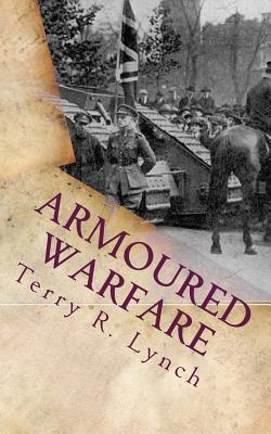 Armoured Warfare: British Influence and Blitzkrieg in Twenty-First Century Terry R. Lynch