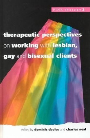 Therapeutic Perspectives On Working With Lesbian, Gay And Bisexual Clients Dominic Davies