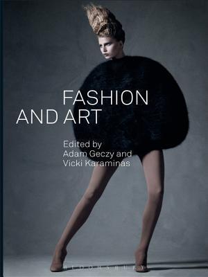 Fashion and Art  by  Adam Geczy