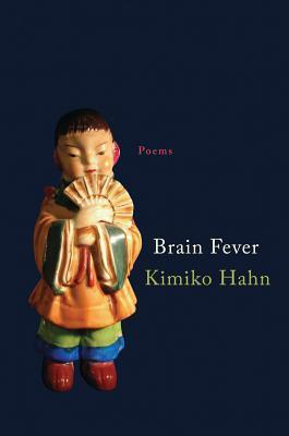 Brain Fever: Poems  by  Kimiko Hahn