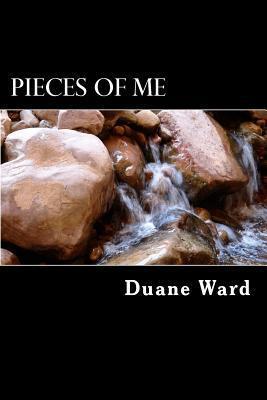Pieces of Me Duane M. Ward