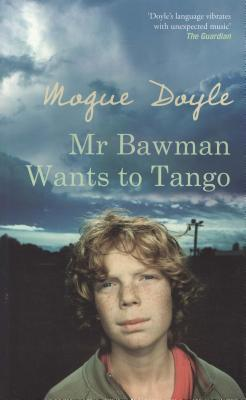Mr Bawman Wants to Tango Mogue Doyle