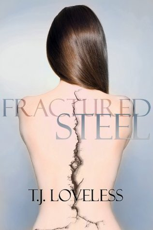 Fractured Steel  by  T.J. Loveless