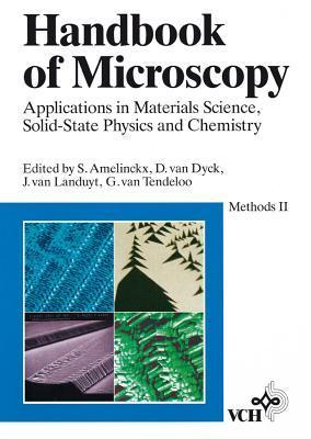 Handbook Of Microscopy: Applications In Materials Science, Solid State Physics And Chemistry, Methods II S. Amelinckx