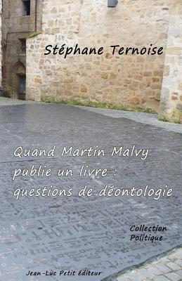 Quand Martin Malvy Publie Un Livre: Questions de Deontologie Stephane Ternoise